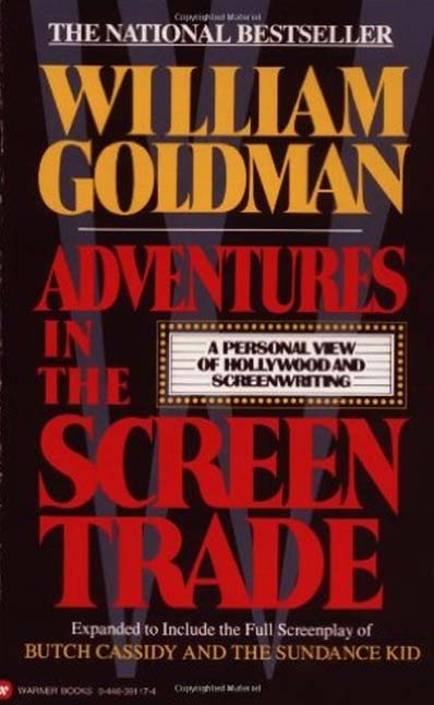 Adventures in the Screen Trade- A Personal View of Hollywood and Screenwriting