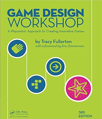 Game Design Workshop A Playcentric Approach to Creating Innovative Games
